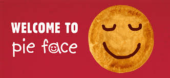 Pie face welcom